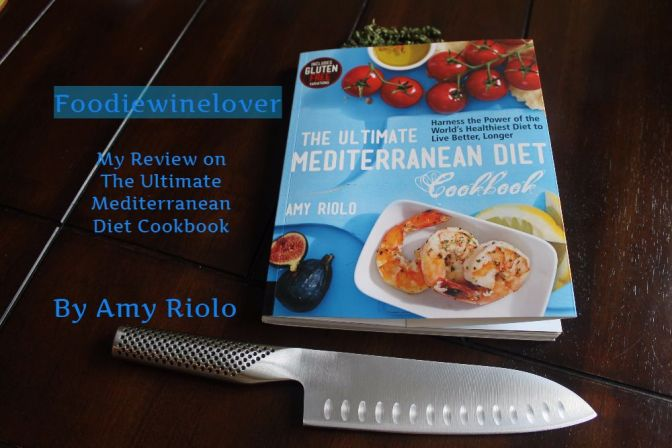 My Review on The Ultimate Mediterranean Diet Cookbook, by Amy Riolo